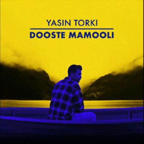 دانلود موزیک جدید یاسین ترکی دوست معمولی