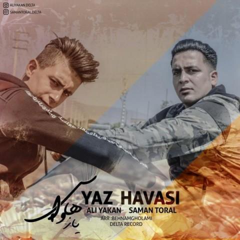 دانلود موزیک جدید سامان تورال و علی یاکان یاز هاواسی